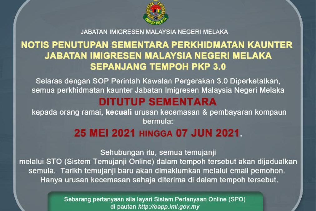 TEMPORARY CLOSURE OF COUNTER SERVICE OF THE MALAYSIAN IMMIGRATION DEPARTMENT, STATE OF MELAKA DURING THE PERIOD OF PKP 3.0